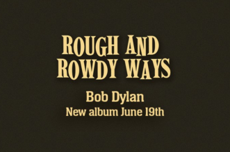 "Bob Dylan's ""Rough and Rowdy Ways"" New Album is Coming Out in June"