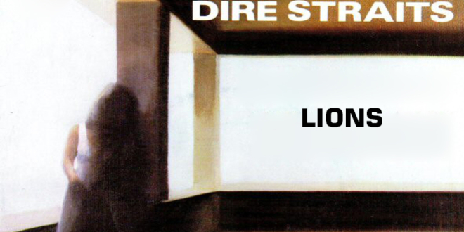 Dire Straits – Lions – Lyrics