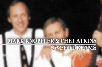 """Sweet Dreams"" by Mark Knopfler and Chet Atkins – Lyrics"