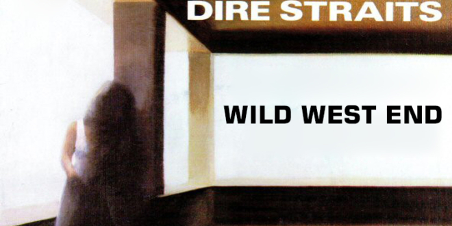 Dire Straits – Wild West End – Lyrics