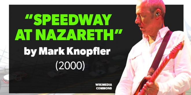 mark-knopfler-nascar-list-best-racing-songs-of-all-time-speedway-at-nazareth-news